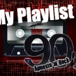 My PlayList de los 90 - Apuesto al Rock