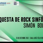 Orquesta de Rock Sinfónico Simón Bolivar en el Teresa Carreño 25 de Octubre 2017
