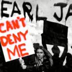 Can't Deny Me, el nuevo tema de Pearl Jam
