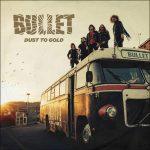 """""""Dust To Gold"""" La Nueva Producción de Bullet"""