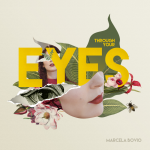 "Marcela Bovio presenta ""Through Your Eyes"""