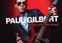 Paul Gilbert por estrenar «Behold Electric Guitar»