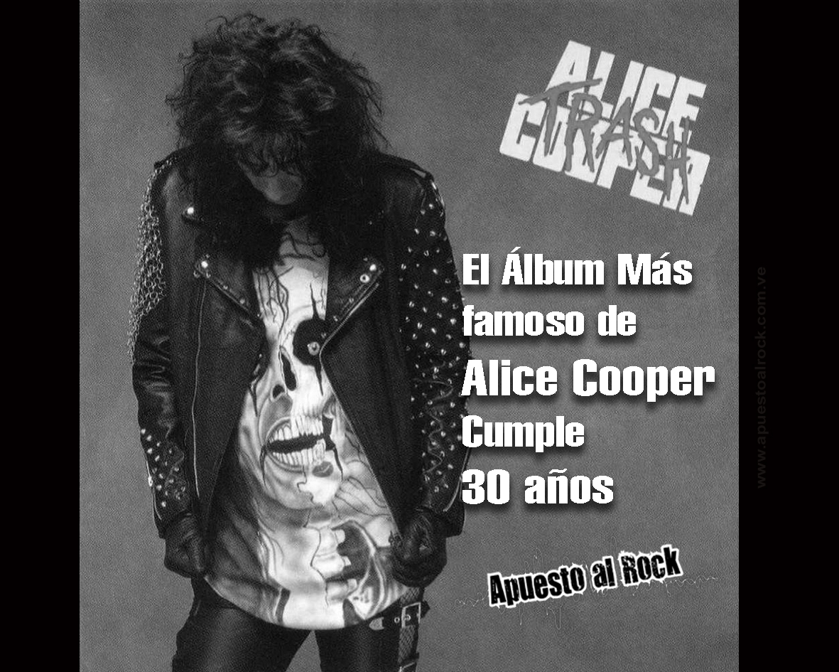 """El álbum más famoso de Alice Cooper """"Trash"""" cumple 30 años"""
