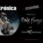 Calle Santiago tributo a Pink Floyd - Crónica