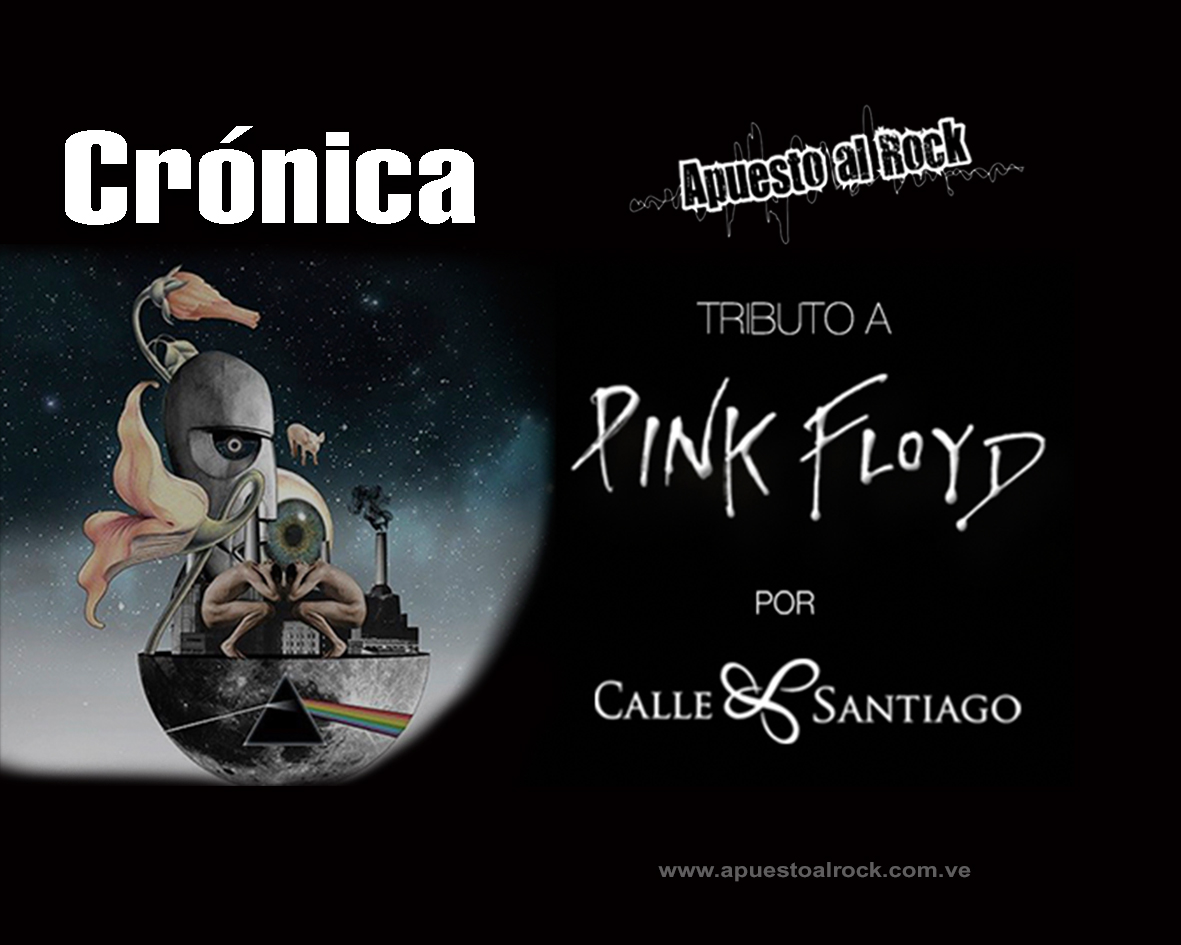 Calle Santiago tributo a Pink Floyd – Crónica