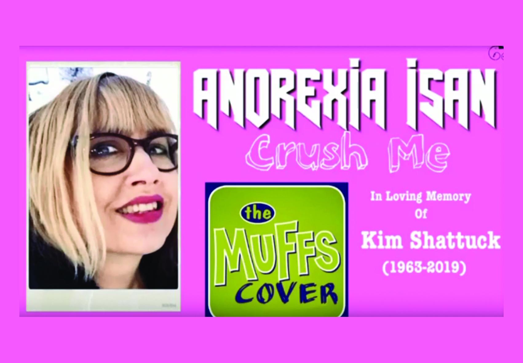 "Anorexia Isan presenta cover ""Crush Me"" de The Muffs"