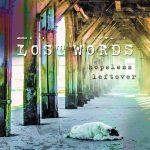 "Lost Words debuta con ""Hopeless Leftover"""