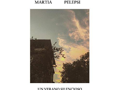 """Martia Pelepsi post rock somático """"Un Verano Silencioso"""""""
