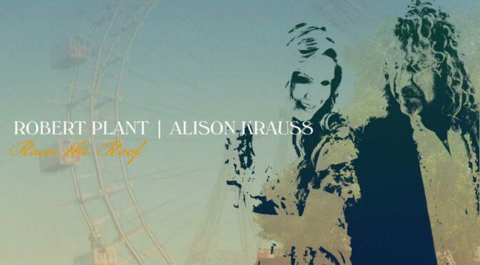 Raise the Roof el segundo álbum de Robert Plant y Alison Krauss